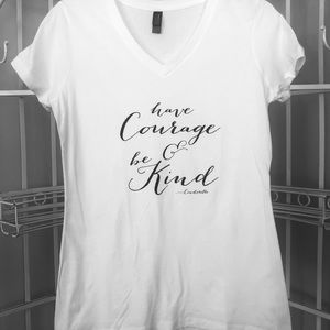 """New White Tee Shirt, """"Have Courage & Be Kind"""""""